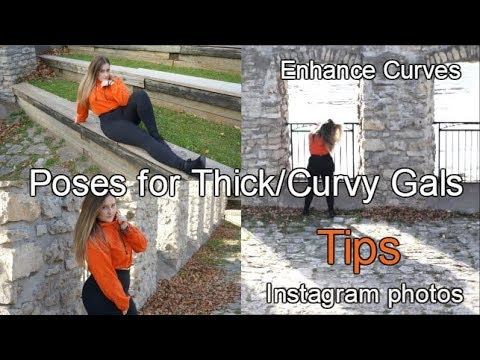 How to Master poses for Curvy/Thick Gals (Instagram pics)