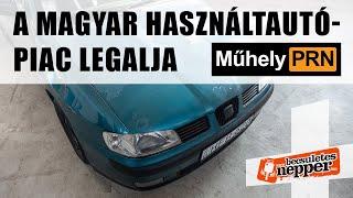 MűhelyPRN 37.: A magyar használtautó-piac legalja