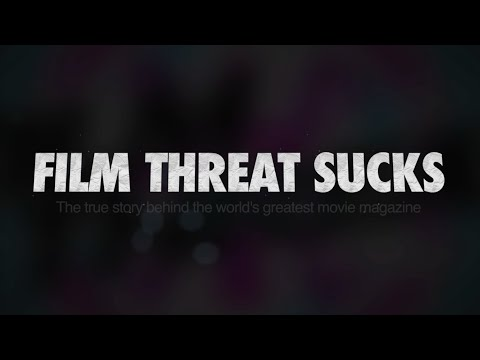 Film Threat Sucks (documentary teaser)
