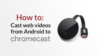 How to: Stream online videos from Android to Chromecast