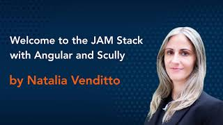 JAM Stack with Angular and Scully