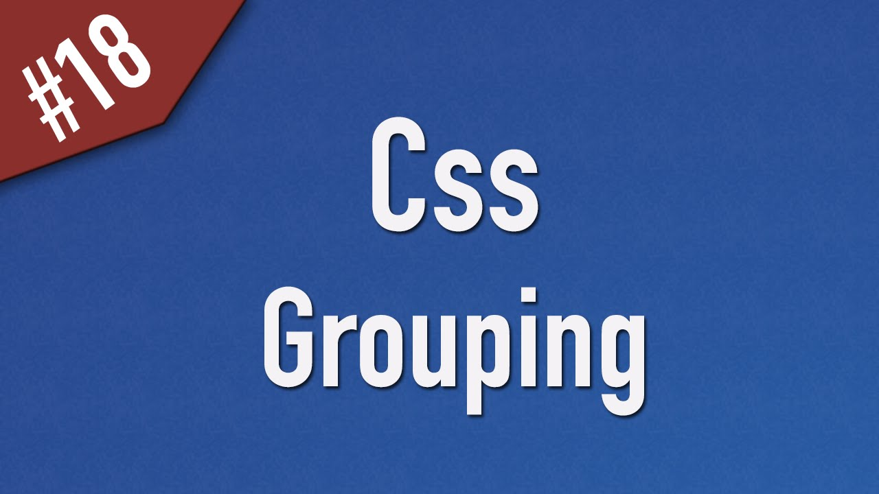 Learn Css in Arabic #18 - Grouping Similar Selectos