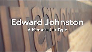 Edward Johnston: A Memorial in Type