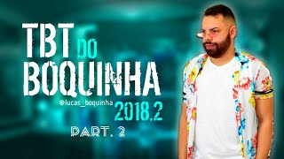 TBT do Boquinha 2018.2 [ Part. 2 ] | Music Cds