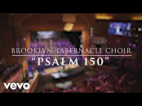 The Brooklyn Tabernacle Choir - Psalm 150 (Live Performance Video)