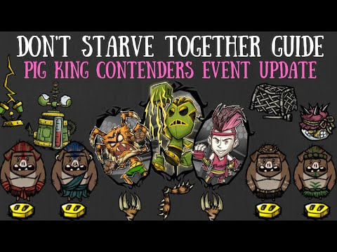 Don't Starve Together Guide: NEW Pig King Contenders Event [UPDATE]