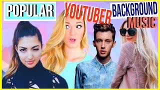 Background Music Popular Youtubers Use!! 2016 #3