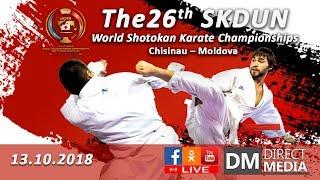 Live: 26th SKDUN World Shotokan Karate Championships and 11th SKDUN KOHAI WORLD CUP 13.10.2018