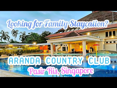 FAMILY Staycation! GO where? Aranda Country Club I Glimpse of Singapore