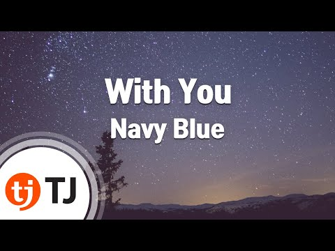 [TJ노래방] With You - Navy Blue / TJ Karaoke