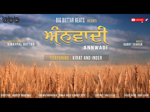 Annwadi | Vinaypal Buttar | Harry Sharan | ft. Kirat And Inder | New Punjabi Song 2021