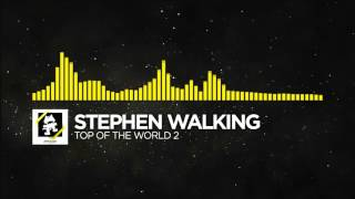 Stephen Walking - Top of The World 2 ★Aukari Remix★