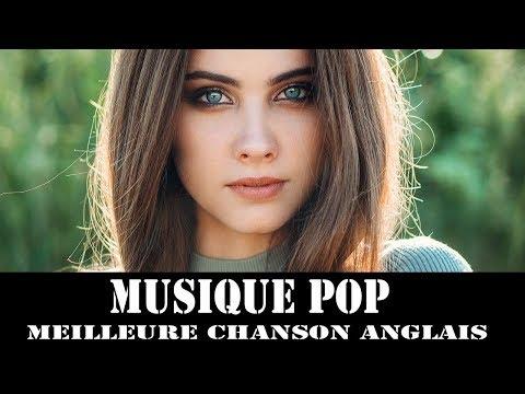 Meilleure Chanson Anglais - Musique Pop [Music Mix 2018 ] - Musique Tendance du Moment