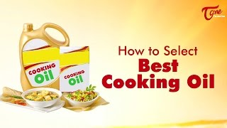 How to Select Best Cooking Oil | Right Diet | by Dr. P. Janaki Srinath