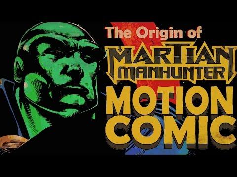 The Origin of The Martian Manhunter - Motion Comic