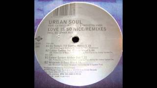 Urban Soul - Love Is So Nice (DJ Tonka