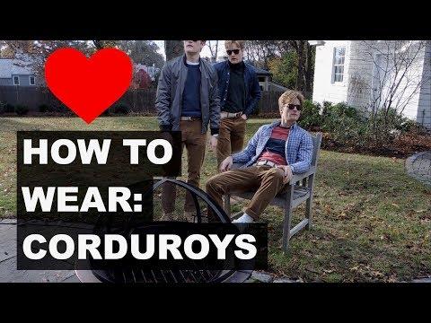 HOW TO WEAR: CORDUROYS - JOHN GREENACRE