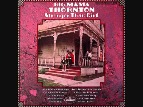 Big Mama Thornton   That Lucky Old Sun