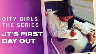 JT's First Day Out | City Girls - The Series