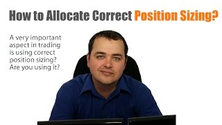 How To Allocate Position Sizing in Forex?