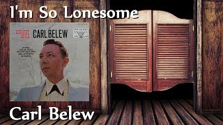 Watch Carl Belew Im So Lonesome video