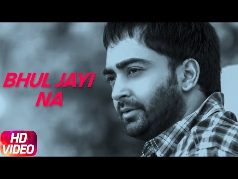 Bhul Jayi Na (Full Song) | Sharry Maan | Latest Punjabi Song 2017 | Speed Records