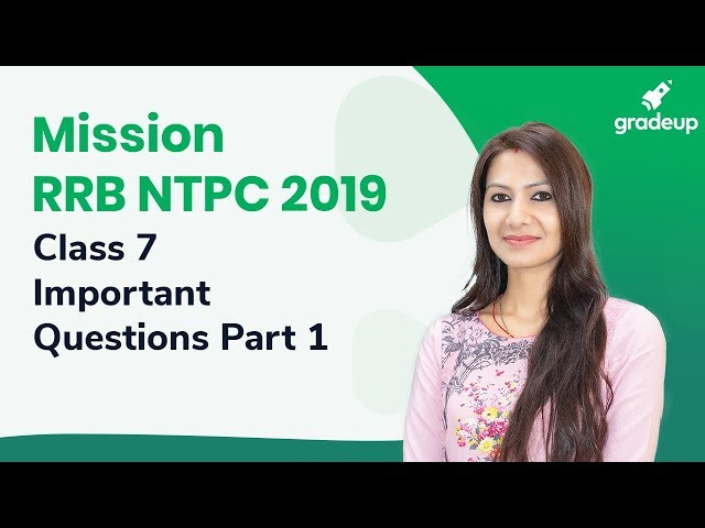 Important Questions Part 1 for RRB NTPC By Neha Joshi