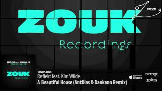 Reflekt feat. Kim Wilde - A Beautiful House (Antillas & Dankann  Remix)