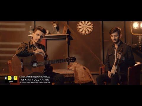 Serkan Aydın & Buğrahan Denizoğlu - Aykırı Yollarına (2018)