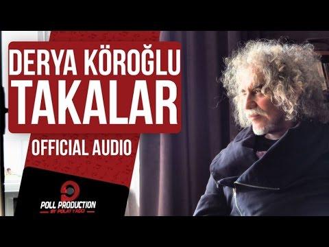 Derya Köroğlu - Takalar ( Official Audio )