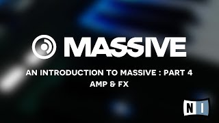 Native Instruments: Introduction to Massive pt 4 - Amp & FX