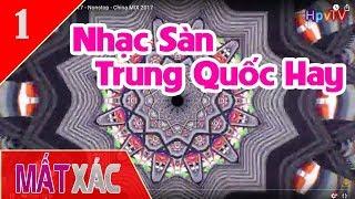 Nonstop DJ 2018 - Nonstop Remix   Nhạc Trung Quốc Remix Cực Hay