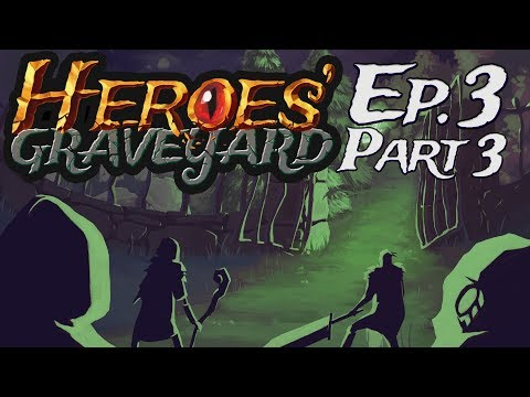 Heroes' Graveyard - Episode 3 Part 3 - Flowers and Sunshine