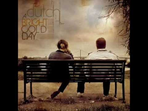 Dutch - A Bright Cold Day - Beyond All Walking