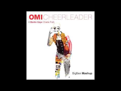 OMI-Cheerleader x Charlie Puth-Marvin Gaye (BigBen MashUp)