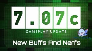 Dota 2 - New Buffs And Nerfs - 7.07c Patch