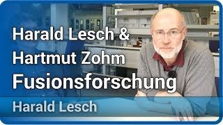 Harald Lesch & Hartmut Zohm zur Fusionsforschung