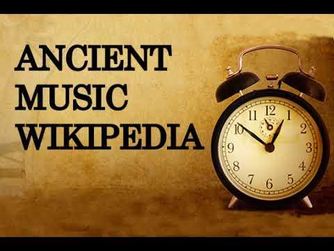 Ancient music,wikipedia