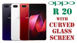 OPPO R20 Smartphone With Curved Glass Screeen, Review, Launching Date,  Features, Dual 24mp Camera
