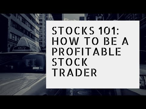 Stocks 101: How To Be A Profitable Stock Trader And Not Lose