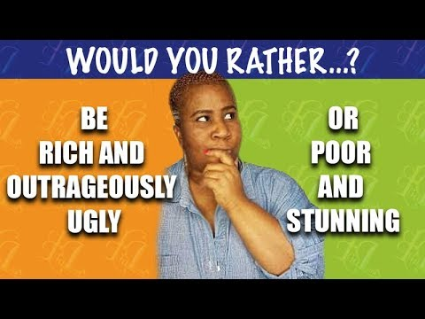 CELEBRITY WOULD YOU RATHER #1 - RICH & OUTRAGEOUSLY UGLY OR POOR & STUNNING