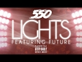 550 Madoff - Lights Ft. Future