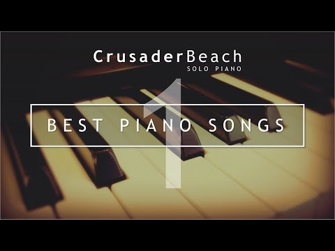 Best Piano Songs (1) | Top 10 Instrumental Piano Music Playlist