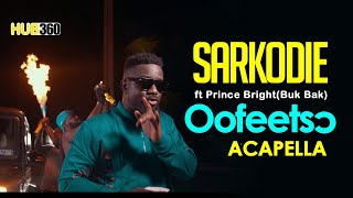 Gambar cover Sarkodie ft  Prince BrightBuk Bak – Oofeetsɔ Acapella