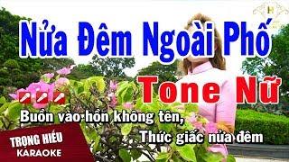 Karaoke Nửa Đêm Ngoài Phố Tone Nữ Nhạc Sống | Trọng Hiếu