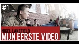 MIJN EERSTE VIDEO! - NIGEL LAKEFIELD VLOG #1
