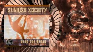 Sunrise Society - Drop the Break (dj genesis breaks remix)