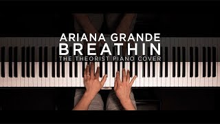 Ariana Grande - breathin | The Theorist Piano Cover