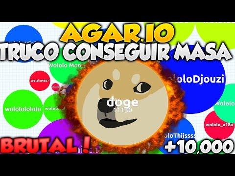 AGAR.IO TRUCO PARA CONSEGUIR MASA EN AGARIO HASTA +10,000 DE MASA |CONSEGUIR PUNTOS BRUTAL Agario