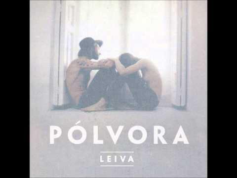 Leiva - Pólvora